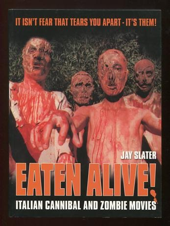 Image for Eaten Alive!: Italian Cannibal and Zombie Movies