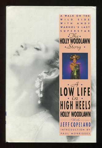 Image for A Low Life in High Heels: The Holly Woodlawn Story