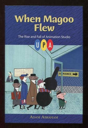 Image for When Magoo Flew: The Rise and Fall of Animation Studio UPA [*SIGNED*]