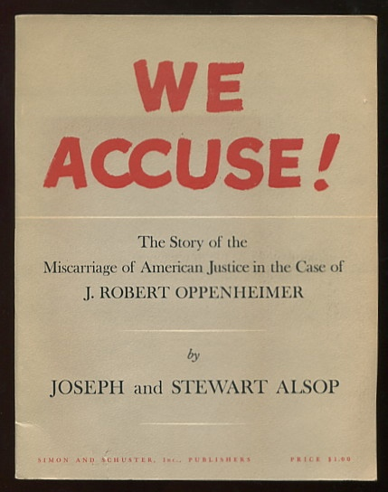 Image for We Accuse! The Story of the Miscarriage of American Justice in the Case of J. Robert Oppenheimer