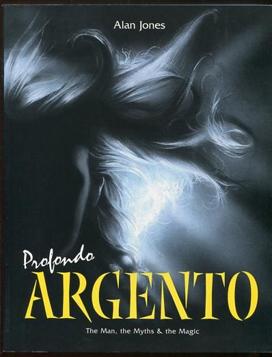 Image for Profondo Argento: The Man, the Myths & the Magic
