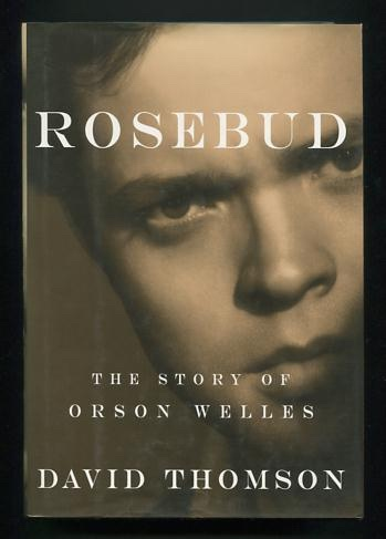 Image for Rosebud: The Story of Orson Welles [*SIGNED*]