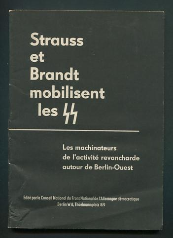 Image for Strauss et Brandt mobilisent les SS: Les machinateurs de l'activité revancharde autour de Berlin-Ouest [Strauss and Brandt mobilize the SS: the mechanics of revanchist activity around West Berlin]