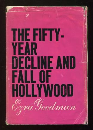 Image for The Fifty-Year Decline and Fall of Hollywood [*SIGNED*]