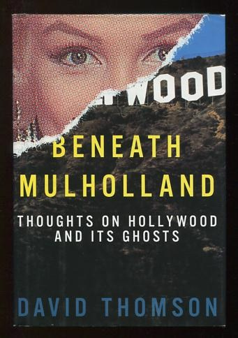Image for Beneath Mulholland: Thoughts on Hollywood and Its Ghosts [*SIGNED*]