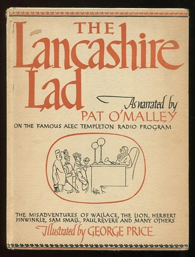 Image for The Lancashire Lad: The Misadventures of Albert, Wallace the Lion, Herbert the 'oly Terror, and others, as narrated by Pat O'Malley and illustrated by George Price
