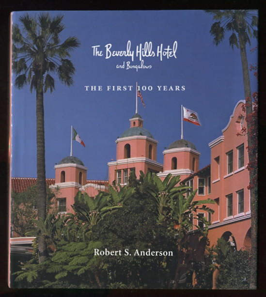 Image for The Beverly Hills Hotel -- The First 100 Years [*SIGNED*]
