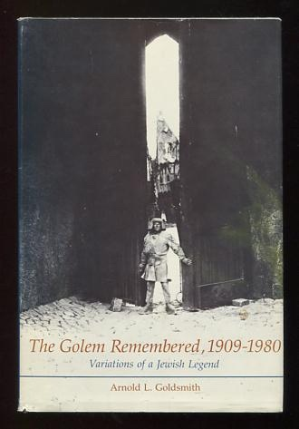 Image for The Golem Remembered, 1909-1980: Variations of a Jewish Legend [*SIGNED*]