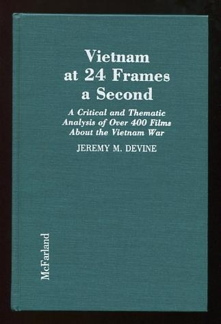 Image for Vietnam at 24 Frames a Second: A Critical and Thematic Analysis of Over 400 Films About the Vietnam War