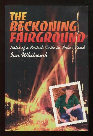 Image for The Beckoning Fairground: Notes of a British Exile in Lotus Land [*SIGNED*]