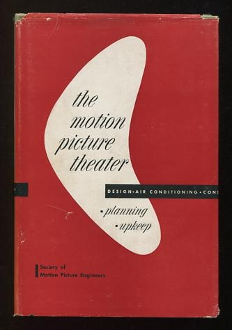Image for The Motion Picture Theater: Planning, Upkeep