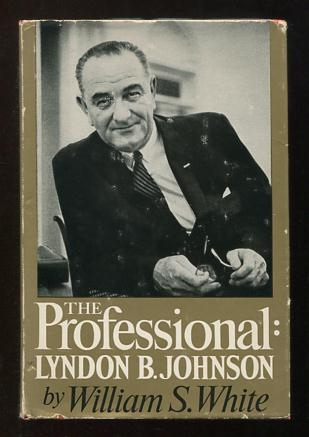 Image for The Professional: Lyndon B. Johnson [*SIGNED* (autopen) by Johnson]