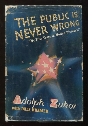Image for The Public is Never Wrong: the Autobiography of Adolph Zukor [*SIGNED*]