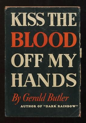 Image for Kiss the Blood Off My Hands