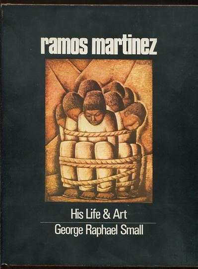 Image for Ramos Martinez: His Life & Art