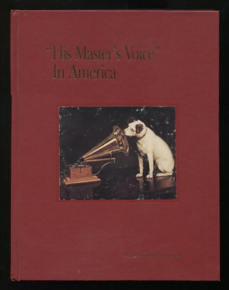 "Image for ""His Master's Voice"" in America: Ninety Years of Communications Pioneering and Progress: Victor Talking Machine Company, Radio Corporation of America, General Electric Company"