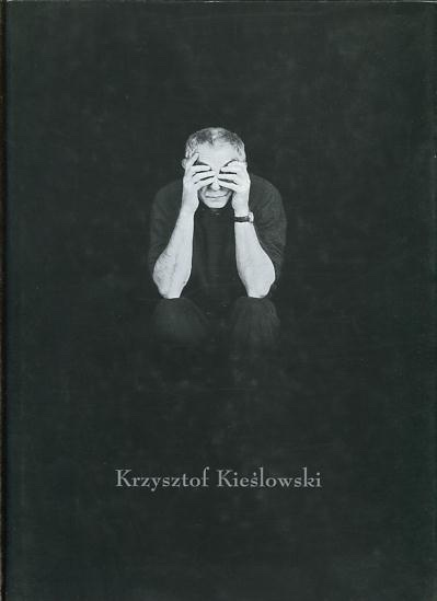Image for Krzysztof Kieslowski: We are what we've absorbed...