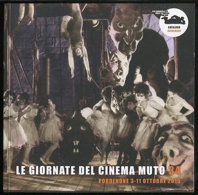 Image for Le Giornate del Cinema Muto 34: Pordenone 3-11 Ottobre 2015 - Catalogo/Catalogue