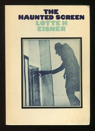 Image for The Haunted Screen: Expressionism in the German Cinema and the Influence of Max Reinhardt