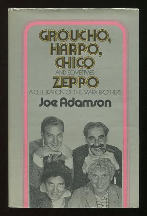Image for Groucho, Harpo, Chico and Sometimes Zeppo: A History of the Marx Brothers and a Satire on the Rest of the World