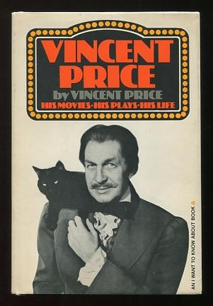 Image for Vincent Price: His Movies, His Plays, His Life (An I Want to Know About Book)