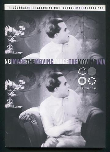 Image for The Moving Image: The Journal of the Association of Moving Image Archivists (Spring 2008)