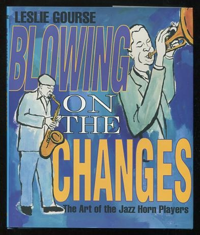 Image for Blowing on the Changes: The Art of the Jazz Horn Players