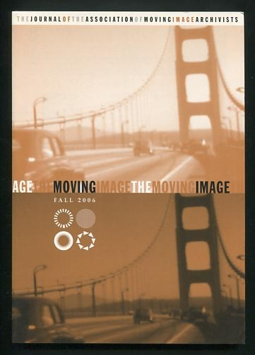 Image for The Moving Image: The Journal of the Association of Moving Image Archivists (Fall 2006)
