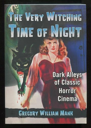 Image for The Very Witching Time of Night: Dark Alleys of Classic Horror Cinema