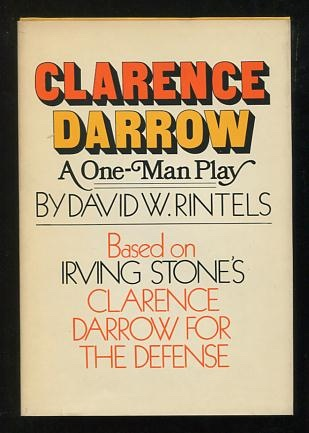 """Image for Clarence Darrow: A One-Man Play; based on Irving Stone's """"Clarence Darrow for the Defense"""""""