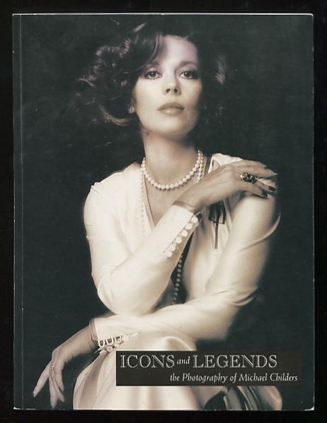 Image for Icons and Legends: The Photography of Michael Childers