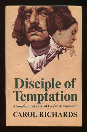 Image for Disciple of Temptation; a biographical novel of Guy de Maupassant [*SIGNED*]