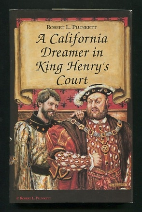 Image for A California Dreamer in King Henry's Court [*SIGNED*]