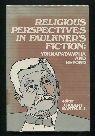 Image for Religious Perspectives in Faulkner's Fiction: Yoknapatawpha and Beyond