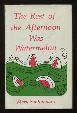 Image for The Rest of the Afternoon Was Watermelon