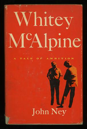 Image for Whitey McAlpine; a tale of ambition