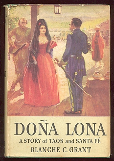 Image for Doña Lona; A Story of Old Taos and Santa Fe [*SIGNED*]