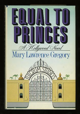 Image for Equal to Princes: A Hollywood Novel