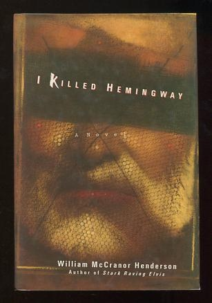 Image for I Killed Hemingway [*SIGNED*]
