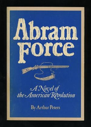 Image for Abram Force: A Novel of the American Revolution