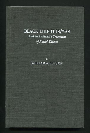 Image for Black Like It Is/Was: Erskine Caldwell's Treatment of Racial Themes