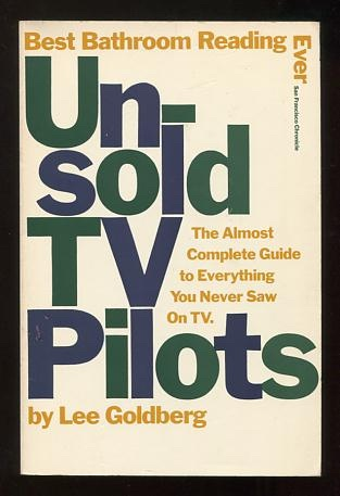 Image for Unsold TV Pilots: The Almost Complete Guide to Everything You Never Saw ON TV 1955-1990