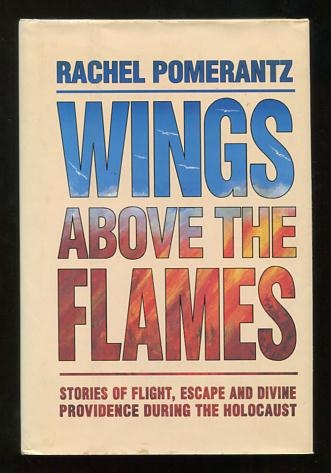 Image for Wings Above the Flames: Stories of Flight, Escape and Divine Providence During the Holocaust