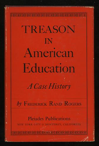 Image for Treason in American Education: A Case History