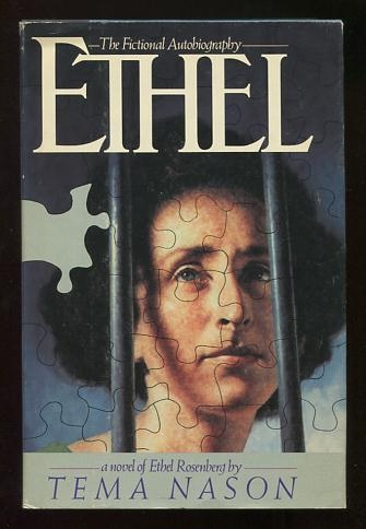 Image for Ethel: The Fictional Autobiography; a novel of Ethel Rosenberg