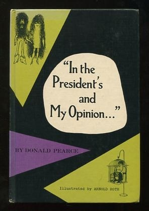 "Image for ""In the President's and My Opinion..."""