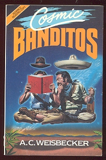 Image for Cosmic Banditos: A Contrabandista's Quest for the Meaning of Life [ARC]