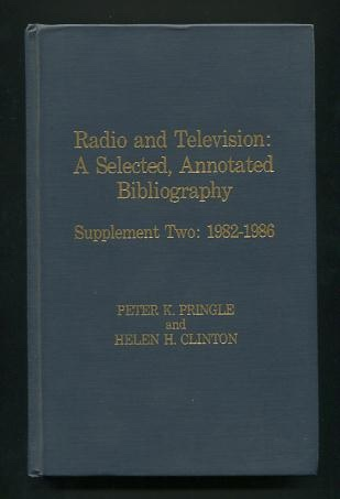 Image for Radio and Television: A Selected, Annotated Bibliography: Supplement Two, 1982-1986