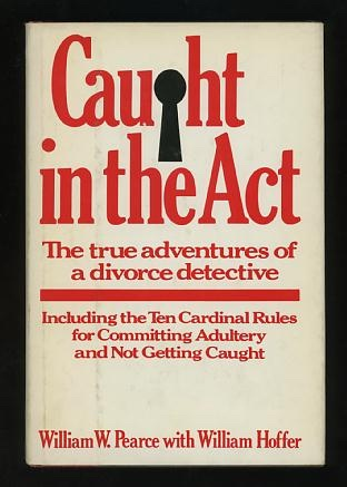 Image for Caught in the Act: The True Adventures of a Divorce Detective [*SIGNED*]