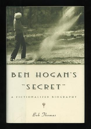 "Image for Ben Hogan's ""Secret"": A Fictionalized Biography"